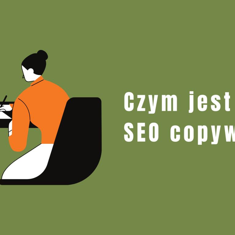 SEO copywriting: Co to jest? Jak zacząć w 2021?