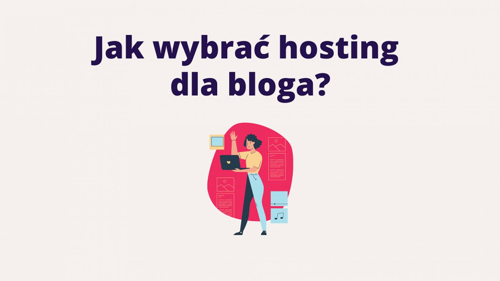 Jak wybrac hosting dla bloga