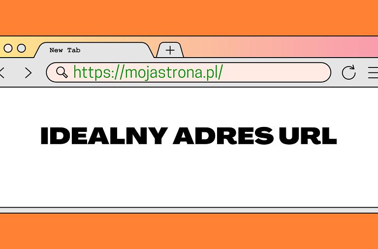 Jak powinien wyglądać idealny adres URL strony?